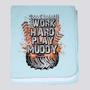 Work Hard Play Muddy baby blanket