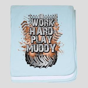 Work Hard Play Muddy baby blanket