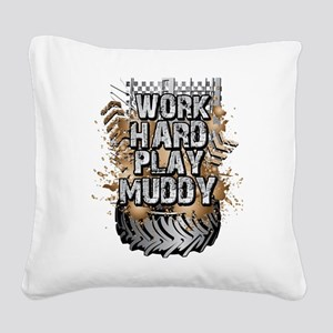 Work Hard Play Muddy Square Canvas Pillow