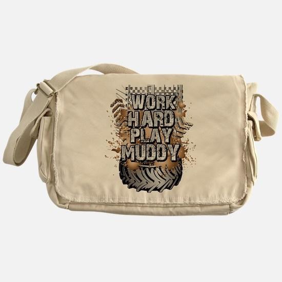 Work Hard Play Muddy Messenger Bag