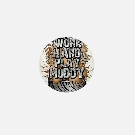 Work Hard Play Muddy Mini Button