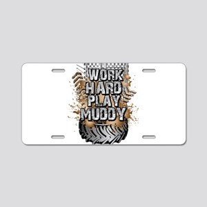 Work Hard Play Muddy Aluminum License Plate