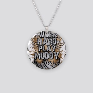 Work Hard Play Muddy Necklace Circle Charm