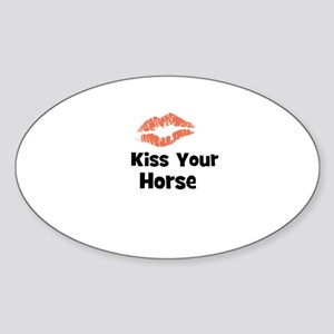 Kiss Your Horse Oval Sticker