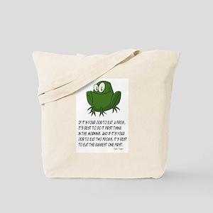 EAT A FROG.  MARK TWAIN Tote Bag