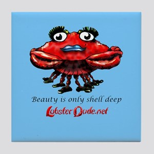 Beauty is only shell deep Tile Coaster
