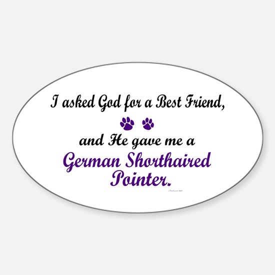 God Gave Me A German SH Pointer Oval Decal