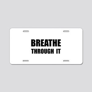 Breathe Through It Aluminum License Plate