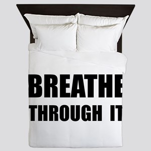 Breathe Through It Queen Duvet