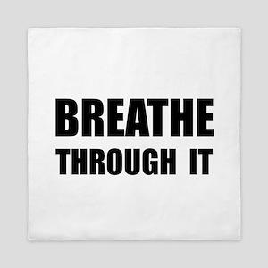 Breathe Through It Queen Duvet