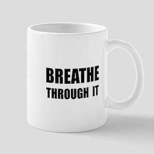 Breathe Through It Mugs
