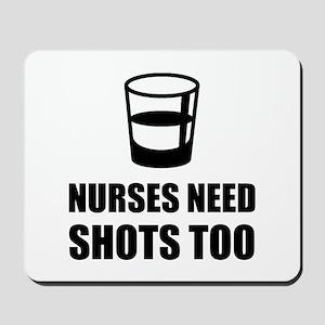 Nurses Need Shots Too Mousepad