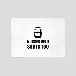 Nurses Need Shots Too 5'x7'Area Rug