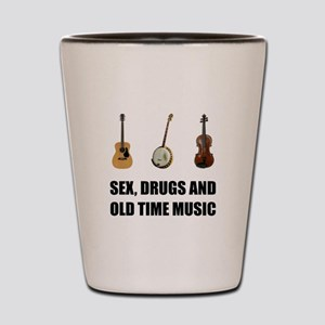 Sex Drugs Old Time Music Shot Glass