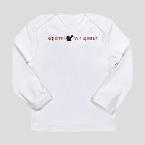 Squirrel Whisperer Long Sleeve T-Shirt