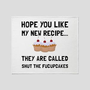 Shut The Fucupcakes Throw Blanket