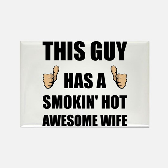 This Guy Awesome Hot Wife Magnets