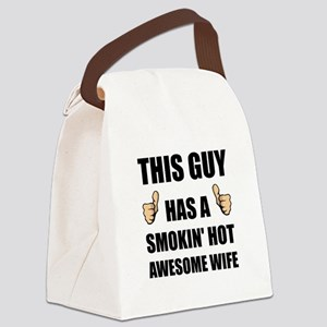 This Guy Awesome Hot Wife Canvas Lunch Bag