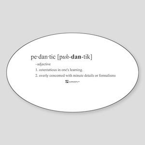 Pedantic - Oval Sticker