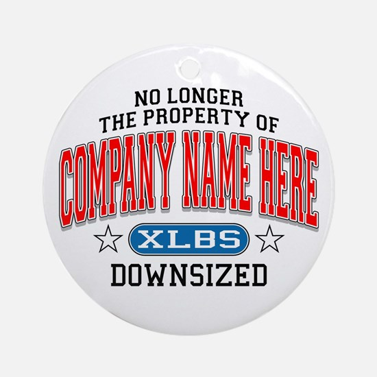 No Longer Property of: Downsized Ornament (Round)