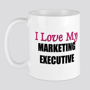 I Love My MARKETING EXECUTIVE Mug
