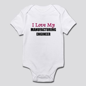 I Love My MANUFACTURING ENGINEER Infant Bodysuit