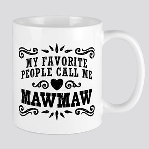 My Favorite People Call Me MawMa 11 oz Ceramic Mug