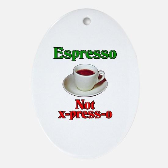 Espresso Not x-press-o Oval Ornament