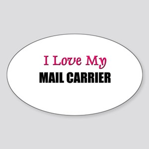 I Love My MAIL CARRIER Oval Sticker