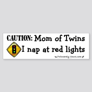 Twin Mom - I sleep at red lights -Bumper Sticker