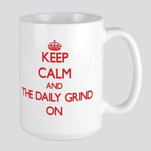 Keep Calm and The Daily Grind ON Mugs