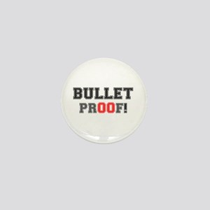 BULLET PROOF! Mini Button