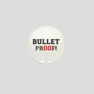 BULLET PROOF! Mini Button