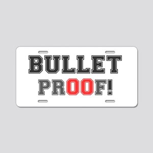 BULLET PROOF! Aluminum License Plate
