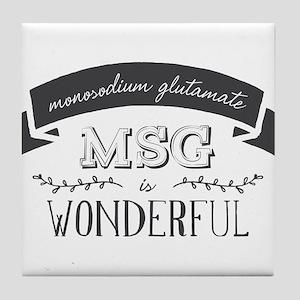 MSG is Wonderful Tile Coaster