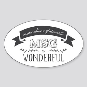 MSG is Wonderful Sticker (Oval)