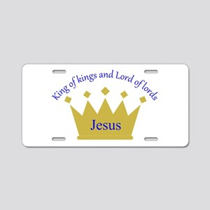 King Of Kings Lord Of Lords Aluminum License Plate
