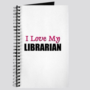 I Love My LIBRARIAN Journal