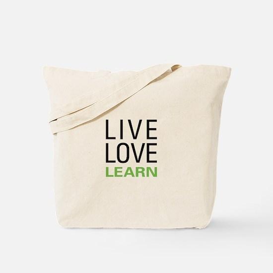 Live Love Learn Tote Bag