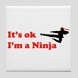 It's OK I'm a Ninja Tile Coaster