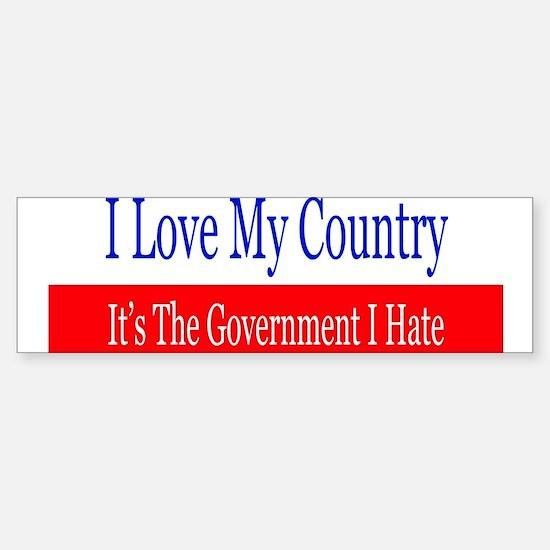 Love My Country Hate The Government Bumper Bumper Bumper Sticker