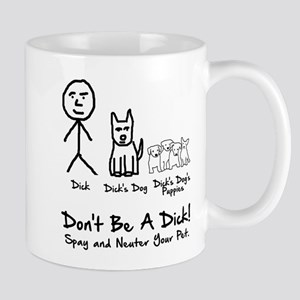 Don't be a dick Mug