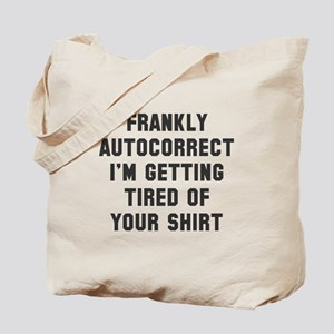 autocorrect tired Tote Bag