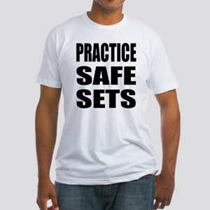 Practice safe sets Fitted T-Shirt