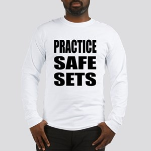 Practice safe sets Long Sleeve T-Shirt