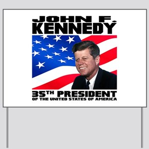 35 Kennedy Yard Sign