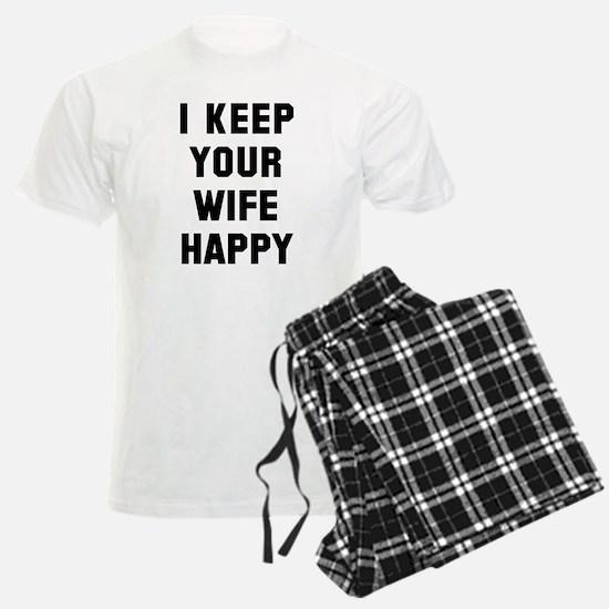 I keep your wife happy Pajamas