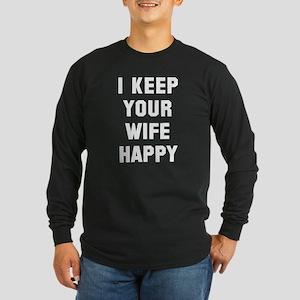 I keep your wife happy Long Sleeve Dark T-Shirt
