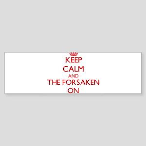 Keep Calm and The Forsaken ON Bumper Sticker