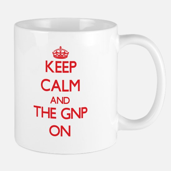 Keep Calm and The Gnp ON Mugs